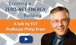 Creating a Zero-Net-Energy Building: A talk by ECE Professor Philip Krein