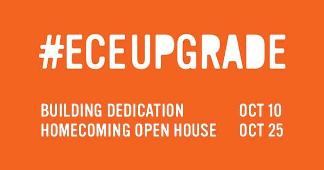 #ECEUPGRADE - Building Dedication October 10, Homecoming Open House October 25